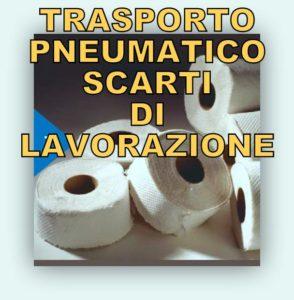aspirazione trasporto pneumatico rifili scarti e sfridi produzione carta
