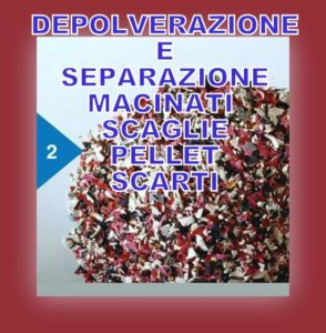 Depolverazione separazione pulizia pellet granuli scaglie plastica