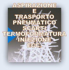 aspirazione trasporto pneumatico scarti termoformatura stampaggio iniezione estrusori
